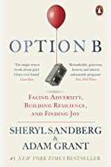 Option B: Facing Adversity, Building Resilience, and Finding Joy Kindle Edition