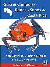 Guía de Campo de Ranas y Sapos de Costa Rica (Spanish Edition)