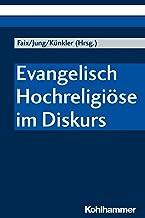 Evangelisch Hochreligiöse im Diskurs (German Edition)