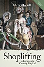 Shoplifting in Eighteenth-Century England (People, Markets, Goods: Economies and Societies in History)