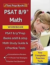 PSAT 8/9 Math Workbook: PSAT 8/9 Prep Books 2018 & 2019 Math Study Guide & 2 Practice Tests