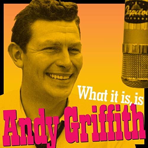 What It Is, Is Andy Griffith (Andy's Greatest Comedy