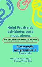 Help!  Preciso de atividades para meus alunos: Conversação com gramática - avançado