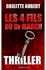 Les 4 fils du Dr March: Thriller Format Kindle