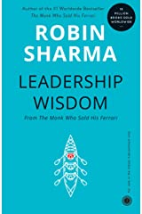 Leadership Wisdom From The Monk Who Sold His Ferrari Kindle Edition