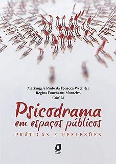 Psicodrama em espaços públicos: práticas e reflexões
