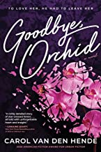 Goodbye, Orchid: To Love Her, He Had To Leave Her