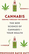 Cannabis (seeing through the smoke): The New Science of Cannabis and Your Health (English Edition)