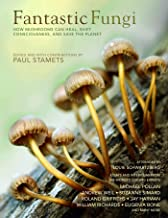 Fantastic Fungi: Expanding Consciousness, Alternative Healing, Environmental Impact // Official Book of Smash Hit Documentary PDF