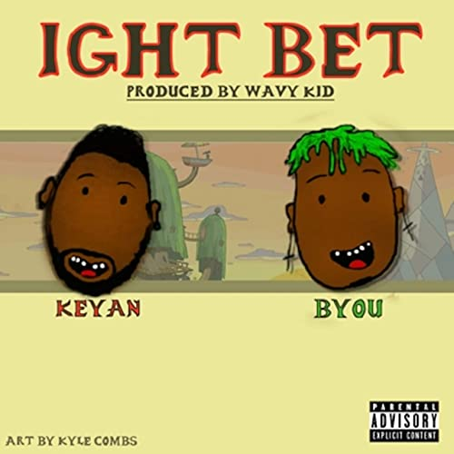 Ight Bet [Explicit] by Keyan (feat. Byou) on Amazon Music - Amazon.com
