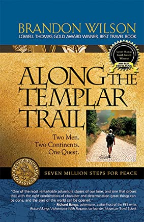 Along the Templar Trail: Seven Million Steps for Peace (English Edition)