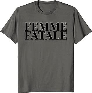 femme fatale shirt