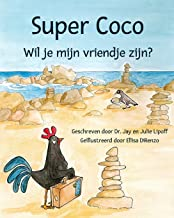 Super Coco: Will You Be My Friend? (Dutch Edition)