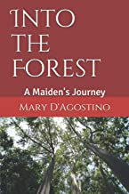 Into the Forest: A Maiden's Journey