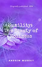 Humility: The Beauty of Holiness (Annotated)