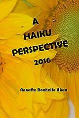 A Haiku Perspective 2016 Kindle Edition