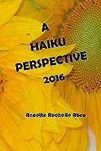 A Haiku Perspective 2016