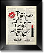 Pour Yourself a Drink Put on Some Lipstick and Pull Yourself Together, Elizabeth Taylor Quote Wall Art, Inspirational Gift for Woman Friend, Master Bedroom Wall Decor, Bathroom Art Poster Print Funny
