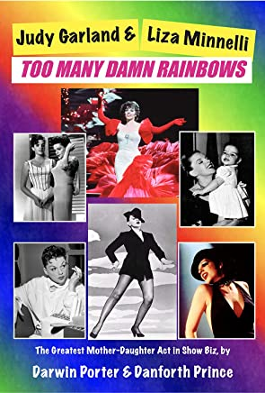 Judy Garland & Liza Minnelli: Too Many Damn Rainbows
