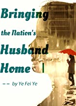 Bringing the Nation's Husband Home: 1