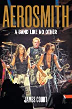 Aerosmith: A Band Like No Other