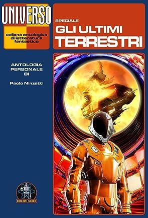 Gli ultimi terrestri - speciale (Universo) (Collana Universo)