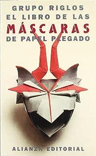 El libro de las mascaras de papel plegado / The Book of Folded Paper Masks (Spanish Edition)