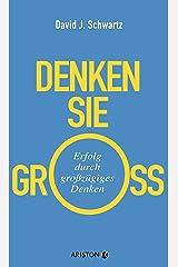 Denken Sie groß!: Erfolg durch großzügiges Denken (German Edition) eBook Kindle