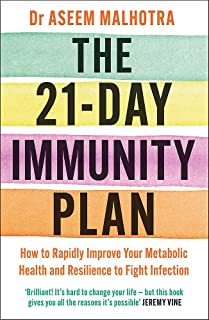 The 21-Day Immunity Plan: The Sunday Times bestseller - 'A perfect way to take the first step to transforming your life' -...