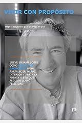 Vivir con propósito: Hábitos saludables para una vida en paz (Spanish Edition) Kindle Edition