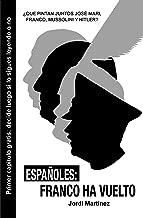 ESPAÑOLES FRANCO HA VUELTO: QUE PINTAN JUNTOS HITLER,MUSSOLINI,FRANCO Y JOSE MARI (13 nº 1) (Spanish Edition)