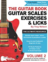 The Guitar Book: Volume 2: The Ultimate Resource for Discovering New Guitar Scales, Exercises, and Licks!