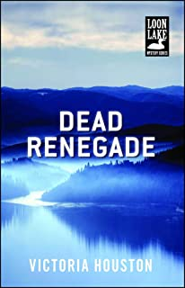 Dead Renegade (Loon Lake Mystery Book 10)