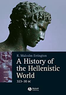 A History of the Hellenistic World: 323 – 30 Bc