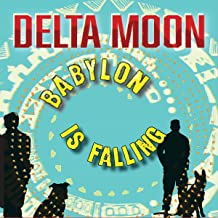 delta moon babylon is falling