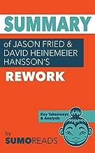 Summary of Jason Fried and David Heinemeier Hansson's Rework: Key Takeaways & Analysis