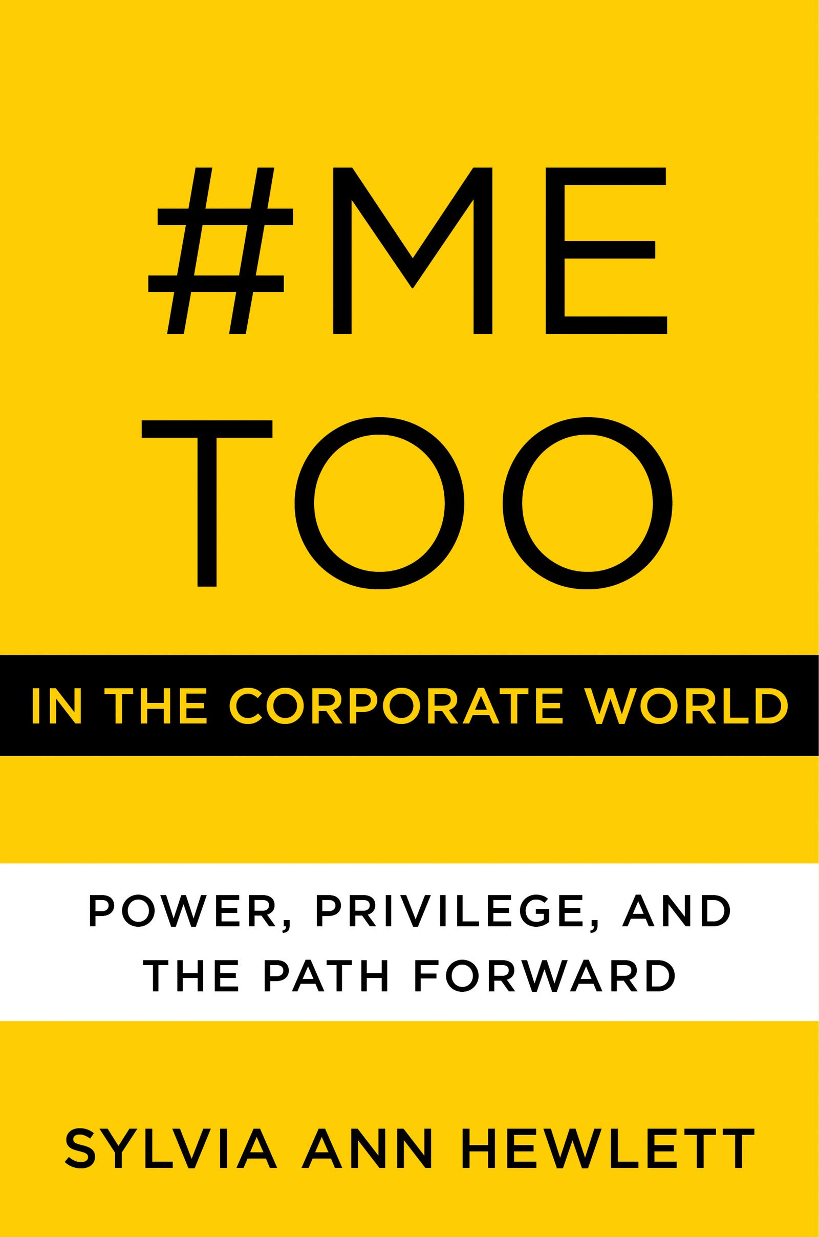 #MeToo In The Corporate World: Power, Privilege, And The Path Forward
