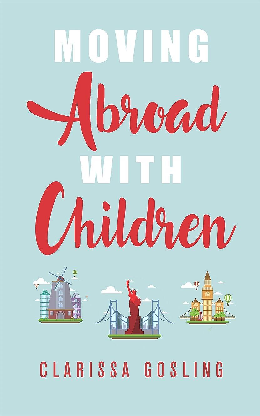 多数の改善に慣れMoving abroad with children (Expat life Book 1) (English Edition)