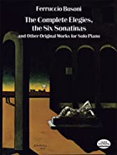 The Complete Elegies, the Six Sonatinas and Other Original Works for Solo Piano