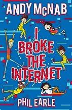 I Broke the Internet (English Edition)