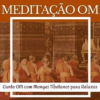Meditação Om: Canto OM com Monges Tibetanos para Relaxar
