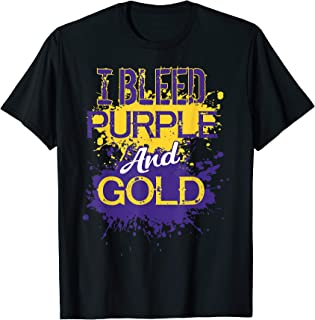 I Bleed Purple And Gold Team T-Shirt Player Or Sports Fan