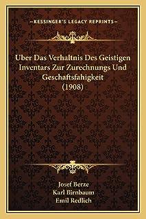 Uber Das Verhaltnis Des Geistigen Inventars Zur Zurechnungs Und Geschaftsfahigkeit (1908)