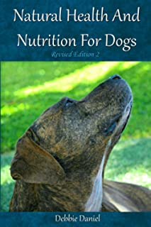 Natural Health And Nutrition For Dogs-Revised Edition 2