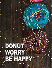 donut worry eat happy