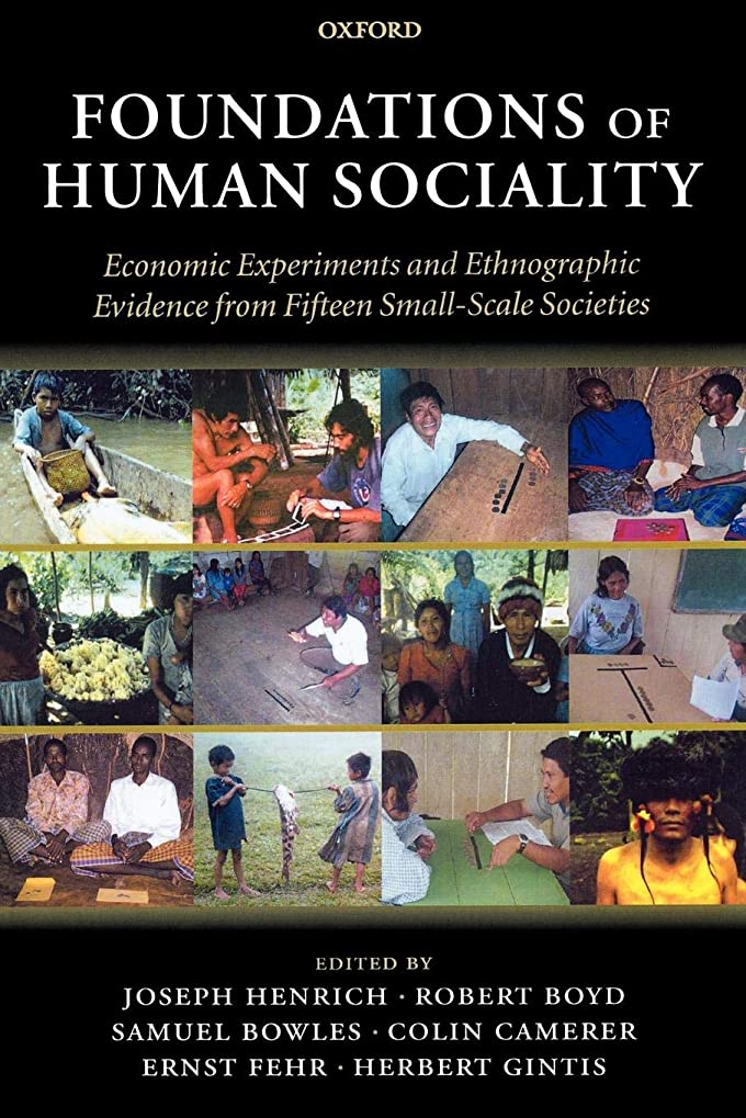 編集する原稿タフFoundations of Human Sociality: Economic Experiments and Ethnographic Evidence from Fifteen Small-Scale Societies