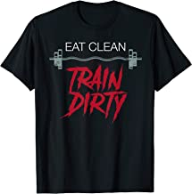 Eat Clean Train Dirty Gym Tee Shirt