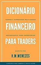 Dicionário Financeiro Para Traders: Glossário para Traders e Investidores