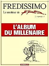 Fredissimo, le meilleur de Fred...ou presque..., l'album du millénaire