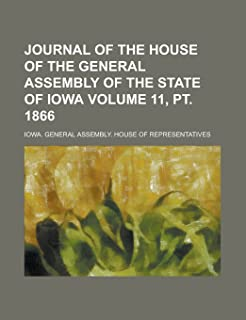 Journal of the House of the General Assembly of the State of Iowa Volume 11, PT. 1866